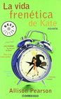 La Vida Frenetica De Kate