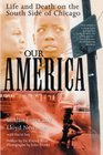Our America Life and Death on the South Side of Chicago