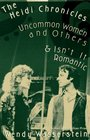 The Heidi Chronicles / Uncommon Women and Others / Isn't It Romantic