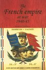 The French Empire at War 1940-1945