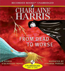 From Dead to Worse (Sookie Stackhouse, Bk 8) (Audio CD) (Unabridged)