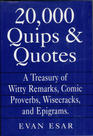20,000 Quips & Quotes: A Treasury of Witty Remarks, Comic Proverbs, Wisecracks, and Epigrams