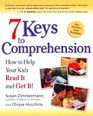 7 Keys to Comprehension How to Help Your Kids Read It and Get It