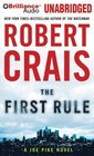 The First Rule (Elvis Cole and Joe Pike, Bk 13) (Audio CD) (Unabridged)