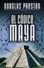 El Codice Maya /  The  Codex