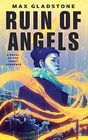 The Ruin of Angels A Novel of the Craft Sequence