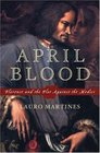 April Blood Florence and the Plot Against the Medici