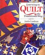 Learning to Quilt the Traditional Way