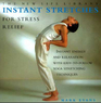 Instant Stretches for Stress Relief: Instant Energy and Relaxation With Easy-to-Follow Yoga Stretching Techniques