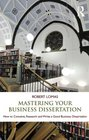 Mastering Your Business Dissertation How to Conceive Research and Write a Good Business Dissertation