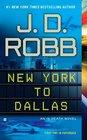 New York to Dallas (In Death, Bk 33)