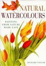 Natural Watercolours: Painting from Nature Made Easy