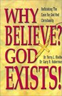 Why Believe God Exists Rethinking the Case for God and Christianity