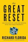 The Great Reset How New Ways of Living and Working Drive Post-Crash Prosperity