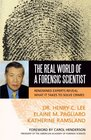 The Real World of a Forensic Scientist Renowned Experts Reveal What It Takes to Solve Crimes