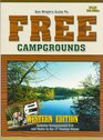 Guide To Free Campgrounds-West 13h Edition: Includes Campgrounds $12 And Under In The 17 Western States (Don Wright's Guide to Free Campgrounds Western ... Guide to Free Campgrounds Western Edition)