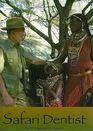 Safari Dentist: Diary of a Bush Dentist