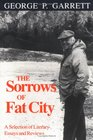 Sorrows of Fat City A Selection of Literary Essays and Reviews