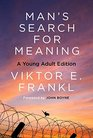 Man's Search for Meaning A Young Adult Edition