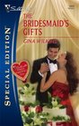 The Bridesmaid's Gifts (Brannon Brothers, Bk 2) (Silhouette Special Edition, No 1809)