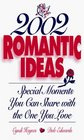 2002 Romantic Ideas: Special Moments You Can Share With the One You Love