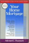Your Home Mortgage (I C F P Personal Wealth-Building Guides)