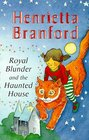Royal Blunder and the Haunted House