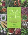 Fresh from the Garden An Organic Guide to Growing Vegetables Berries and Herbs in Cold Climates