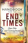 The Handbook for the End Times Hope Help and Encouragement for Living in the Last Days