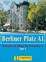 Berliner Platz A1 Lehr und Arbeitsbuch Teil 1 Ohne CD