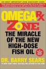 The Omega Rx Zone  The Miracle of the New High-Dose Fish Oil