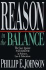 Reason in the Balance The Case Against Naturalism in Science Law  Education