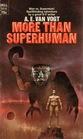 More Than Superhuman