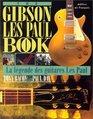 Gibson Les Paul Book La Legend Des Guit