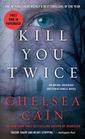Kill You Twice (Archie Sheridan & Gretchen Lowell, Bk 5)