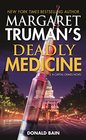 Margaret Truman's Deadly Medicine A Capital Crimes Novel