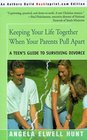 Keeping Your Life Together When Your Parents Pull Apart: A Teen's Guide to Surviving Divorce