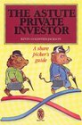 The Astute Private Investor A Share Picker's Guide
