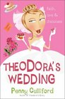 Theodora's Wedding  Faith Love and Chocolate