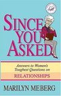 Since You Asked Answers to Women's Toughest Questions on Relationships