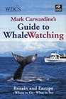 Mark Carwardine's Guide to Whale Watching Britain and Europe
