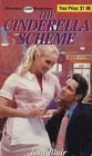 The Cinderella Scheme (Precious Gem Romance, No 139)