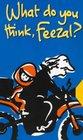 What Do You Think Feezal