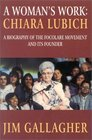 Woman's Work  Biography of Focolare Movement and Chiara Lubich