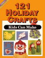 121 Holiday Crafts Kids Can Make