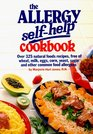 The Allergy Self Help Cookbook: Over 325 Natural Foods Recipes, Free of Wheat, Milk, Eggs, Corn, Yeast, Sugar and Other Common Food Allergens