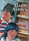 The adventures of Jason Ashley (A Christian living book)