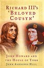 Richard III's 'Beloved Cousyn' John Howard and the House of York