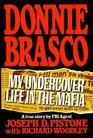 Donnie Brasco My Undercover Life in the Mafia