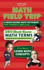 Math Field Trip A Grade-Raising Math Dictionary For Students Ages 9-12